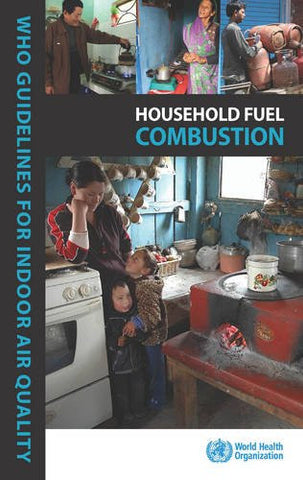 WHO Indoor Air Quality Guidelines: Household Fuel Combustion