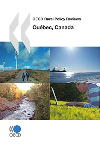 OECD Rural Policy Reviews OECD Rural Policy Reviews: Québec, Canada 2010