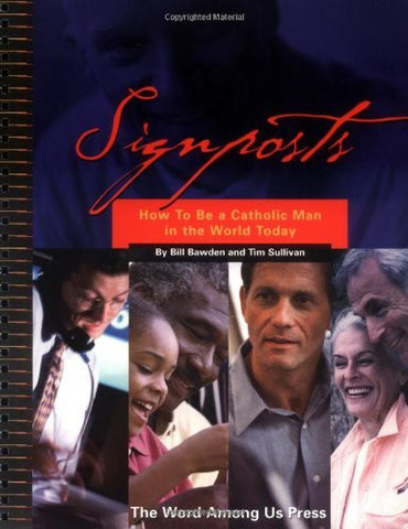 Signposts: How to be a Catholic Man in the World Today