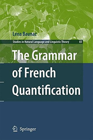 The Grammar of French Quantification (Studies in Natural Language and Linguistic Theory)