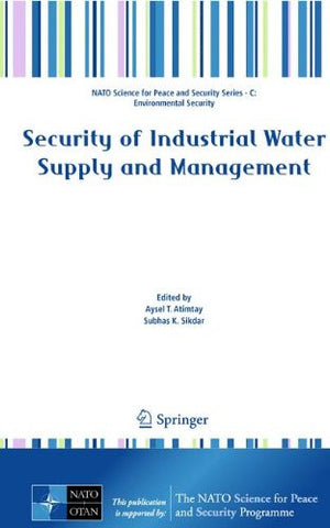 Security of Industrial Water Supply and Management (NATO Science for Peace and Security Series C: Environmental Security)