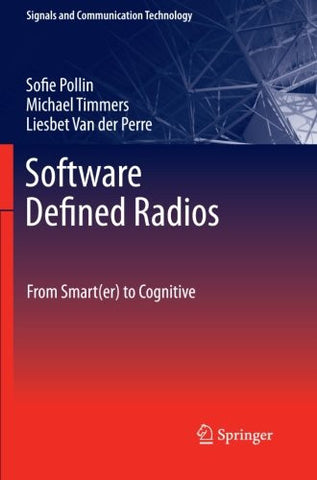 Software Defined Radios: From Smart(er) to Cognitive (Signals and Communication Technology)