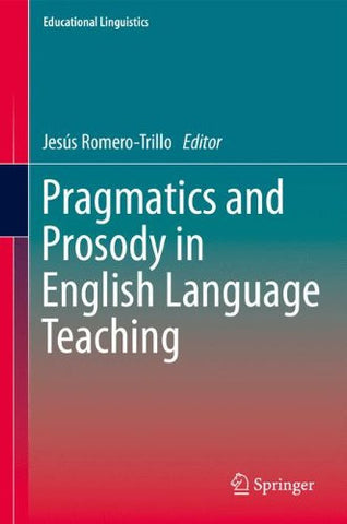 Pragmatics and Prosody in English Language Teaching (Educational Linguistics)