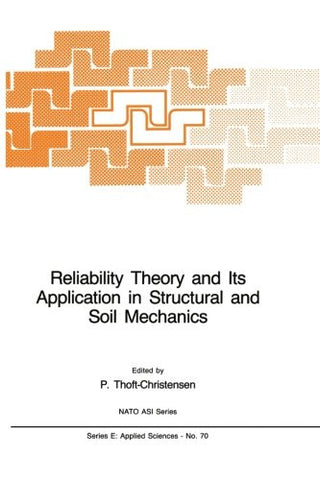 Reliability Theory and Its Application in Structural and Soil Mechanics (Nato Science Series E:)