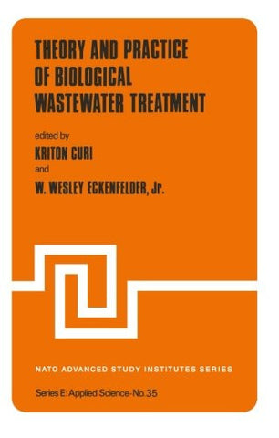 Theory and Practice of Biological Wastewater Treatment (Nato Science Series E:)