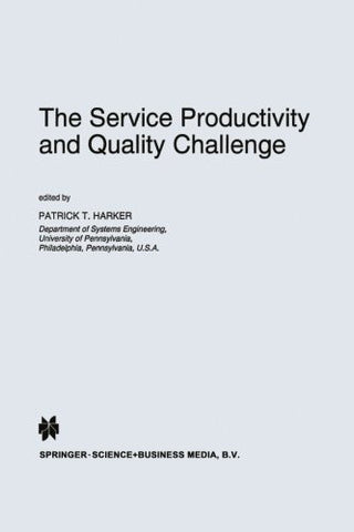 The Service Productivity and Quality Challenge (International Studies in the Service Economy)