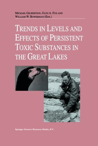 Trends in Levels and Effects of Persistent Toxic Substances in the Great Lakes: Articles from the Workshop on Environmental Results, hosted in ... Joint Commission, September 12 and 13, 1996