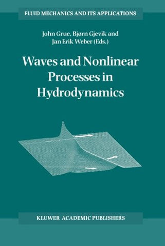 Waves and Nonlinear Processes in Hydrodynamics (Fluid Mechanics and Its Applications)
