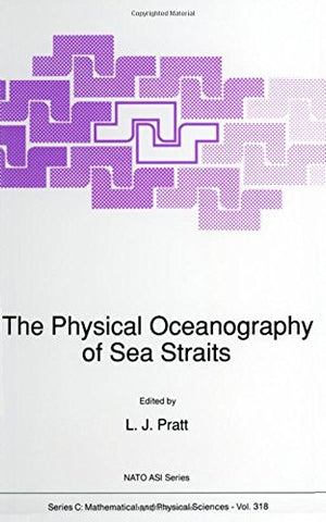 The Physical Oceanography of Sea Straits (Nato Science Series C:)