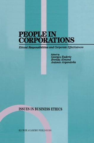 People in Corporations: Ethical Responsibilities and Corporate Effectiveness (Issues in Business Ethics)
