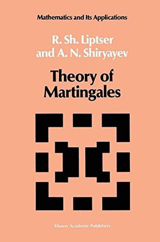 Theory of Martingales (Mathematics and its Applications)