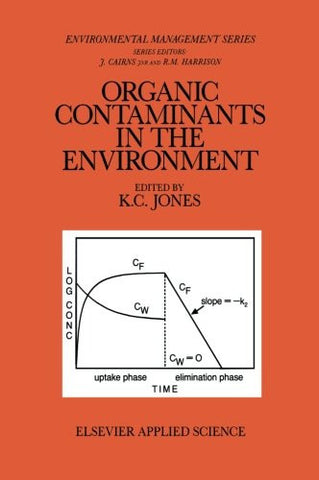 Organic Contaminants in the Environment: Environmental Pathways & Effects (Ettore Majorana International Science Series)
