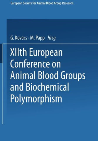 XIIth European Conference on Animal Blood Groups and Biochemical Polymorphism