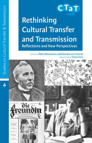 Rethinking Cultural Transfer and Transmission: Reflections and New Perspectives (Studies on Cultural Transfer and Transmission)