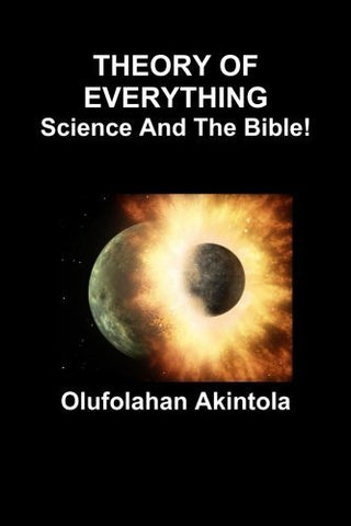 Theory Of Everything...Science and the Bible!: Three Spectra of Lights and Seven Frequencies of Radiation