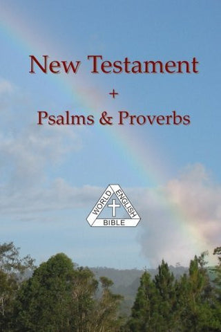 The New Testament + Psalms & Proverbs: of the World English Bible