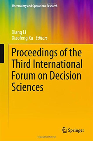 Proceedings of the Third International Forum on Decision Sciences (Uncertainty and Operations Research)