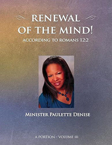 Renewal of the Mind - Volume III: Romans 12:2
