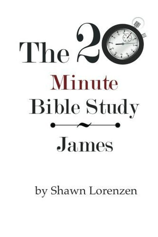 The 20 Minute Bible Study: James (Volume 20)