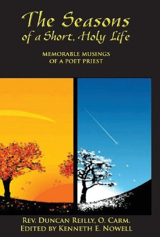 The Seasons of a Short, Holy Life - Memorable Musings of a Poet Priest