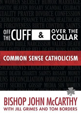 Off the Cuff and Over the Collar: Common Sense Catholicism