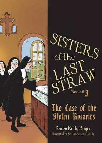 The Sisters of the Last Straw: The Case of the Stolen Rosaries