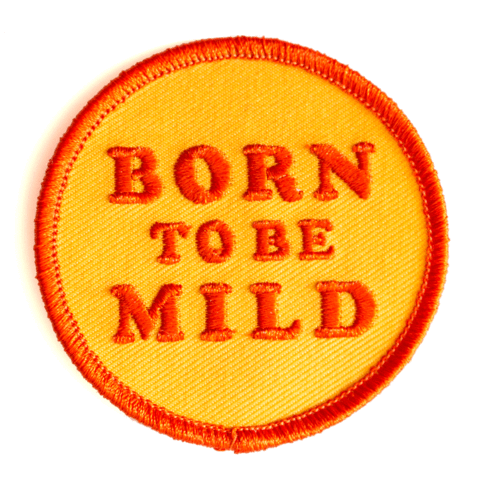 These Are Things - Born To Be Mild Embroidered Iron-On Patch