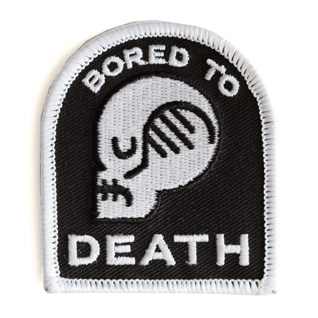 These Are Things - Bored To Death Embroidered Iron-On Patch