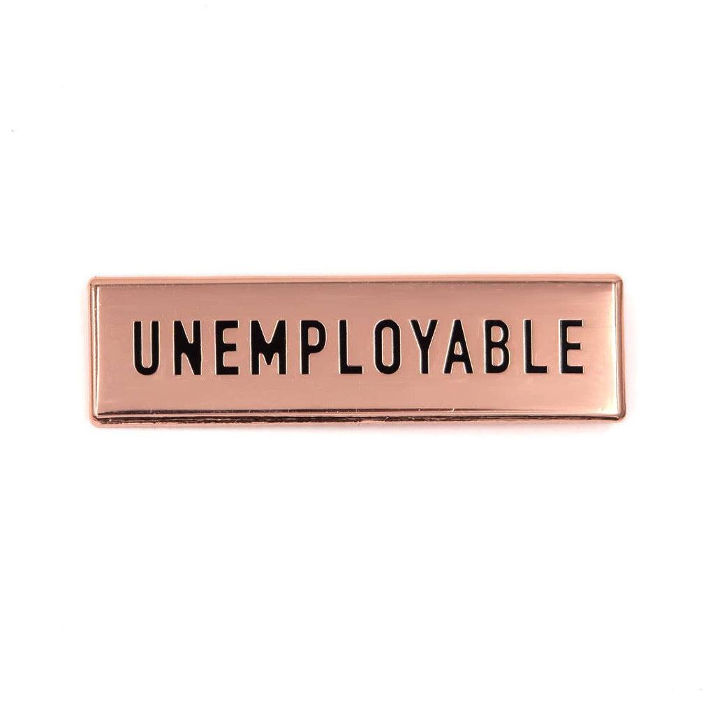 These Are Things - Unemployable Enamel Pin