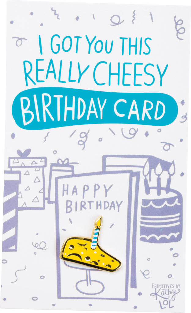 Enamel Pin - Got You This Cheesy Birthday Card