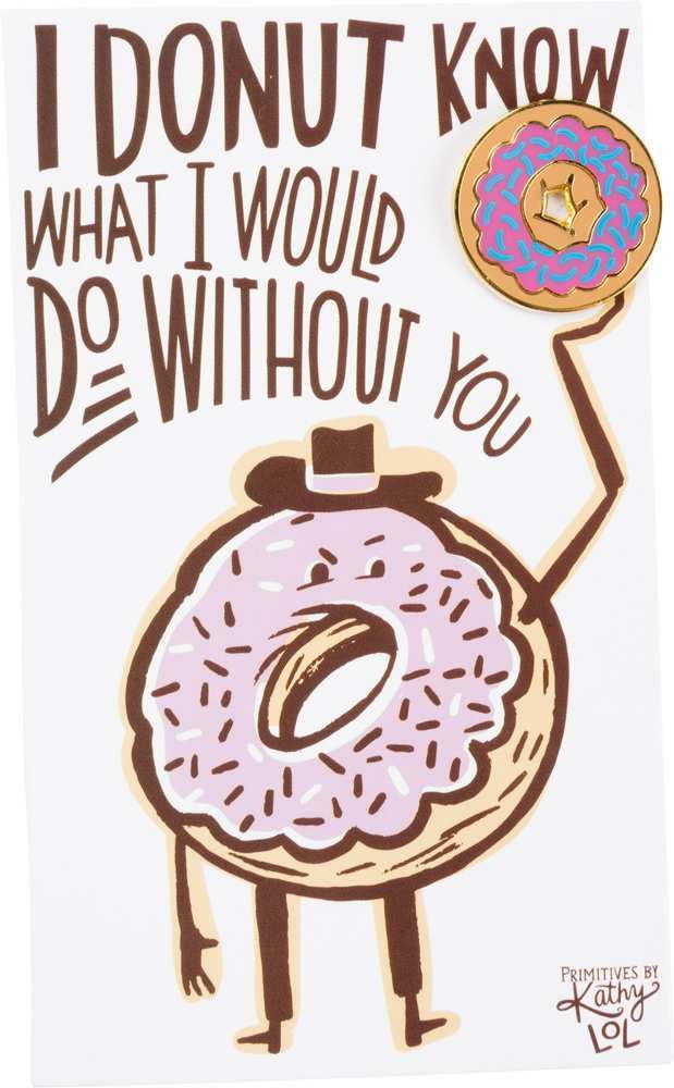 Enamel Pin - Donut Know What I Would Do