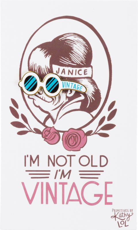 Enamel Pin - I'm Not Old, I'm Vintage