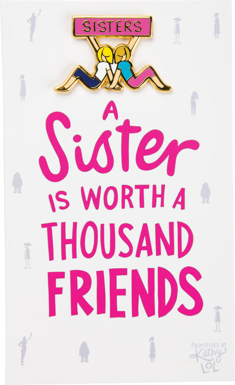Enamel Pin - Sister Is Worth Thousand Friends