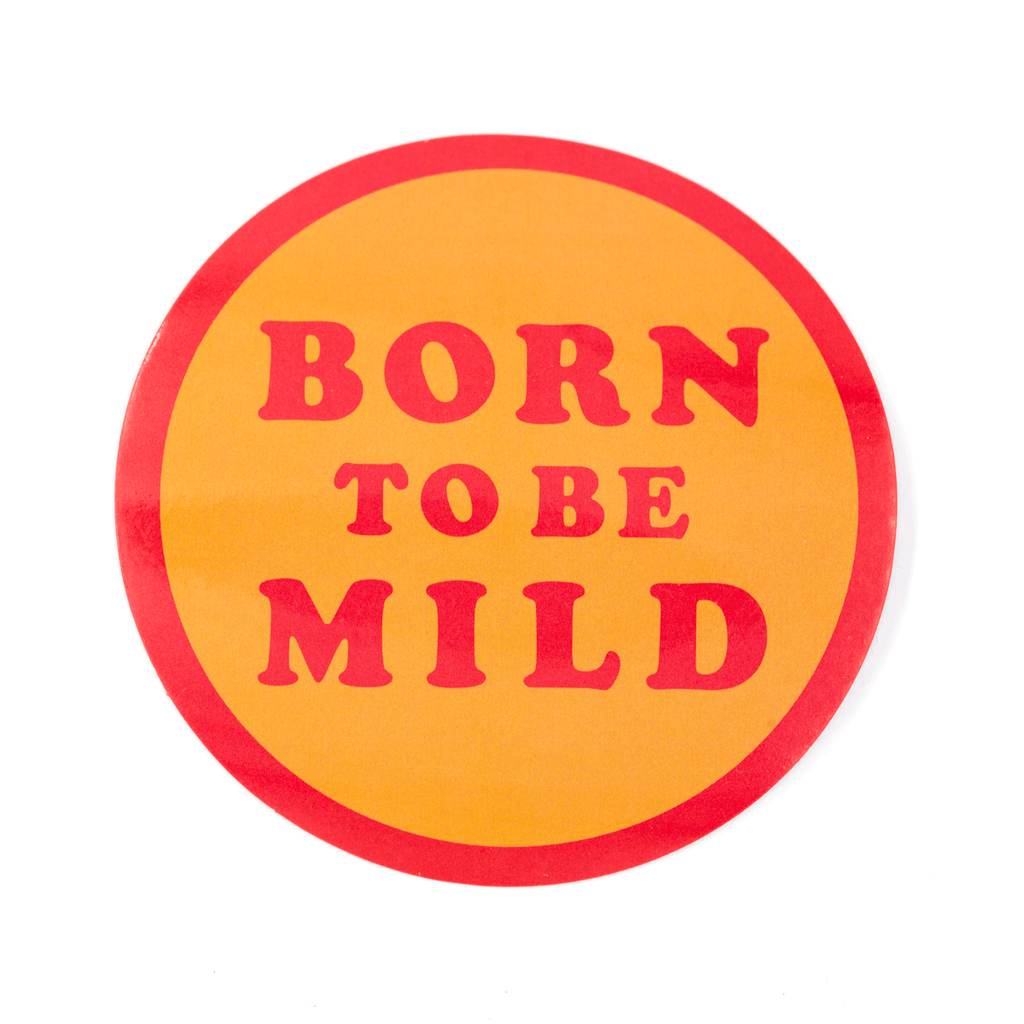 These Are Things - Born To Be Mild Vinyl Sticker