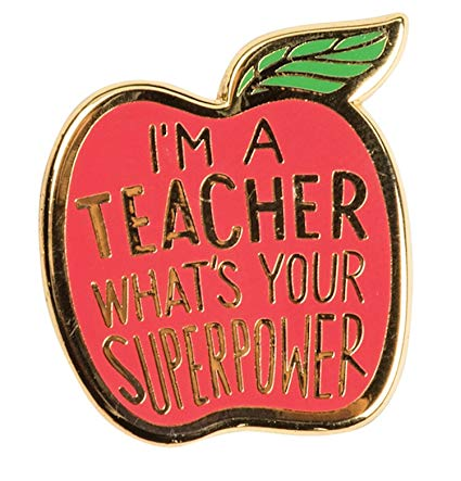 Enamel Pin - Teacher, What's Your Superpower
