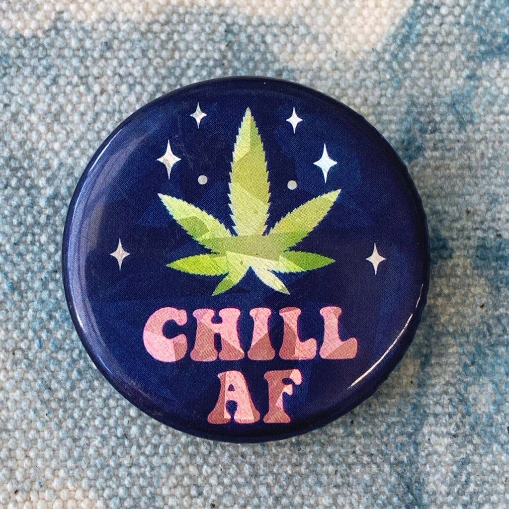 Wildflower + Co. - z - Button Pin - Chill AF Weed - Holographic