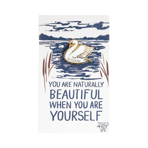 Enamel Pin - You Are Naturally Beautiful