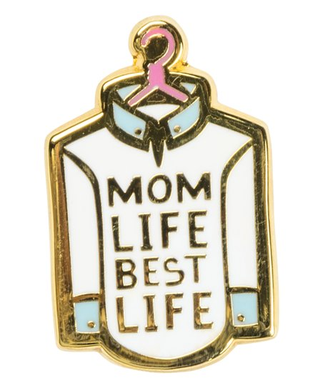 Enamel Pin - Mom Life Best Life