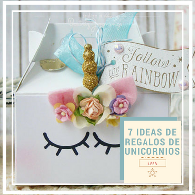 7 IDEAS DE REGALOS DE UNICORNIO