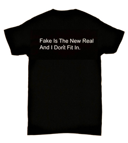 Fake Is The New Real And I Don't Fit In