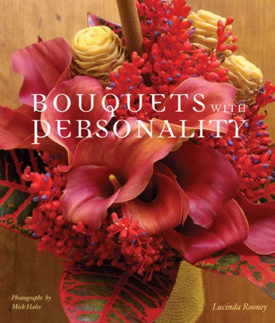 BOUQUETS WITH PERSONALITY by Lucinda Rooney