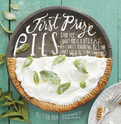 FIRST PRIZE PIES by Allison Kave