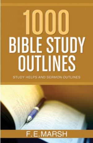 1000 Bible Study Outlines -- F.E.Marsh