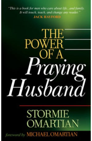 The Power Of A Praying Husband -- Stormie Omartian