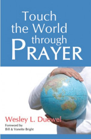 Touch The World Through Prayer - Wesley L. Duewel