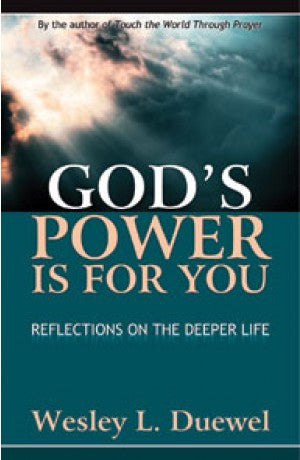 God's Power Is For You - Reflections on the Deeper Life -- Wesley L. Duewel