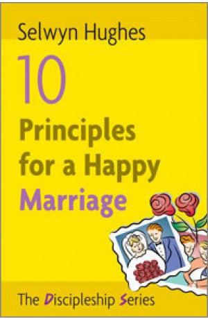 10 Principles For A Happy Marriage - Selwyn Hughes