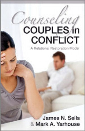 Counseling Couples in Conflict -- James N. Sells, Mark A. Yarhouse