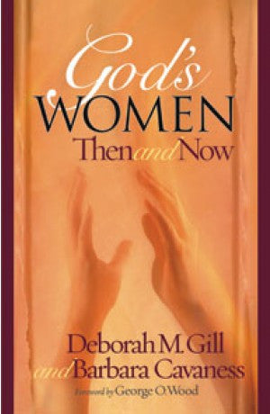 God's Women - Then and Now -- Barbara Cavaness, Deborah M. Gill