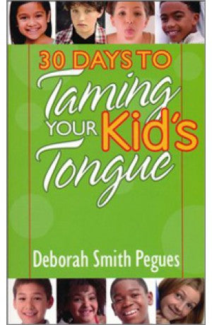 30 Days to Taming Your Kid's Tounge -- Deborah Smith Pegues